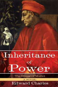 Cover The House of Medici: Inheritance of Power