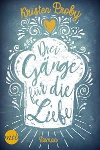 Cover Drei Gänge für die Liebe