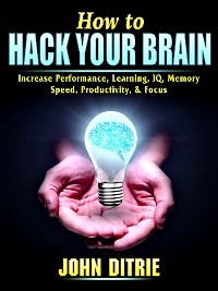 Cover How to Hack Your Brain
