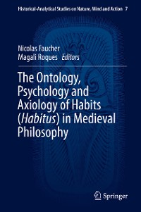 Cover The Ontology, Psychology and Axiology of Habits (Habitus) in Medieval Philosophy