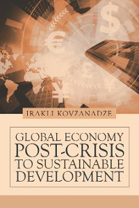 Cover Global Economy: Post-Crisis to Sustainable Development