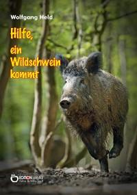 Cover Hilfe, ein Wildschwein kommt
