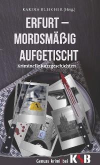 Cover Erfurt - Mordsmäßig aufgetischt