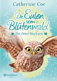 Cover Die Eulen vom Blütenwald, Band 06