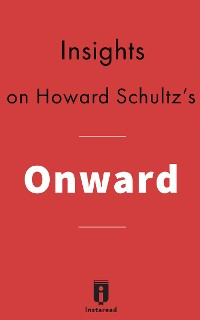 Cover Insights on Howard Schultz's Onward