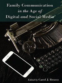 Cover Family Communication in the Age of Digital and Social Media