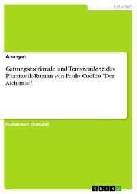 """Cover Gattungsmerkmale und Transzendenz  des Phantastik-Roman von Paulo Coelho """"Der Alchimist"""""""