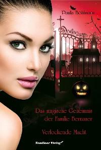 Cover Das magische Geheimnis der Familie Bernauer  Verlockende Macht (Band 2)