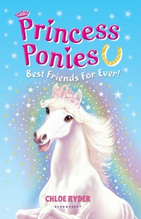 Cover Princess Ponies 6: Best Friends For Ever!