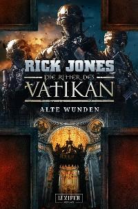 Cover ALTE WUNDEN (Die Ritter des Vatikan 6)