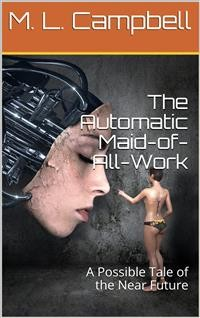 Cover The Automatic Maid-of-All-Work / A Possible Tale of the Near Future