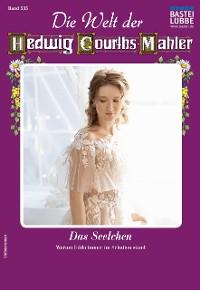 Cover Die Welt der Hedwig Courths-Mahler 535 - Liebesroman