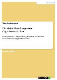 Cover Die aktive Gestaltung einer Organisationskultur