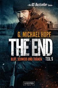 Cover BLUT, SCHWEISS UND TRÄNEN (The End 5)