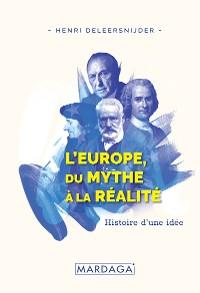 Cover L'Europe, Du Mythe à la Réalité