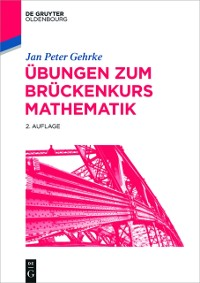 Cover Ubungen zum Bruckenkurs Mathematik