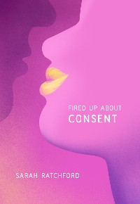 Cover Fired Up about Consent