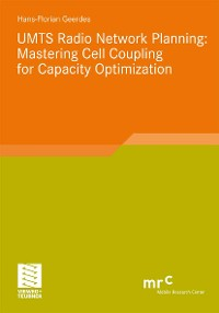 Cover UMTS Radio Network Planning: Mastering Cell Coupling for Capacity Optimization