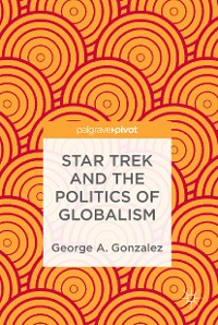 Cover Star Trek and the Politics of Globalism