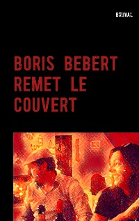 Cover BORIS BEBERT REMET LE COUVERT