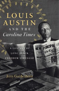 Cover Louis Austin and the Carolina Times