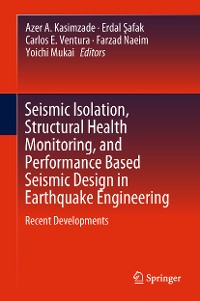 Cover Seismic Isolation, Structural Health Monitoring, and Performance Based Seismic Design in Earthquake Engineering