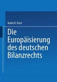 Cover Die Europaisierung des deutschen Bilanzrechts