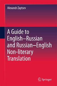 Cover A Guide to English–Russian and Russian–English Non-literary Translation