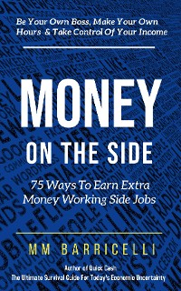 Cover Money on the Side  75 Ways to Earn Extra Money Working Side Jobs