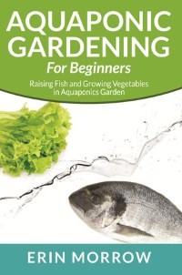 Cover Aquaponic Gardening For Beginners