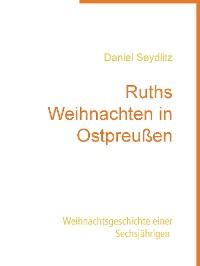 Cover Ruths Weihnachten in Ostpreußen