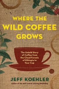 Cover Where the Wild Coffee Grows