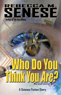 Cover Who Do You Think You Are?: A Science Fiction Story