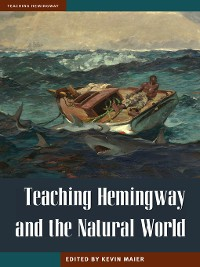 Cover Teaching Hemingway and the Natural World