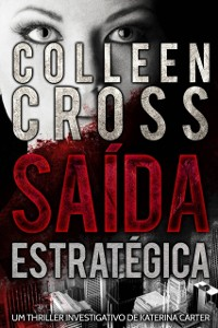 Cover Saida Estrategica - Um thriller investigativo de Katerina Carter