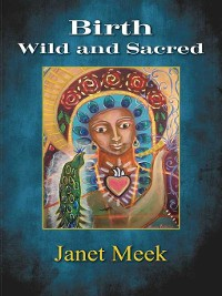 Cover Birth Wild and Sacred