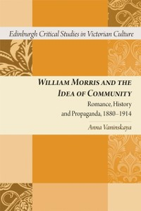 Cover William Morris and the Idea of Community: Romance, History and Propaganda, 1880-1914