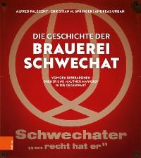 Cover Die Geschichte der Brauerei Schwechat