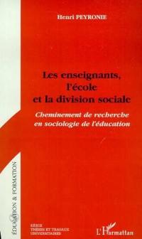 Cover LES ENSEIGNANTS, L'ECOLE ET LA DIVISION SOCIALE