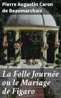 Cover La Folle Journée ou le Mariage de Figaro