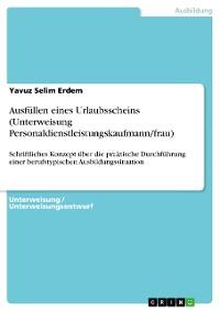 Cover Ausfüllen eines Urlaubsscheins (Unterweisung Personaldienstleistungskaufmann/frau)