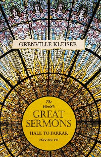 Cover The World's Great Sermons - Hale to Farrar - Volume VII