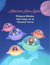 Cover Niñas de un Nuevo Mundo: Primera Misión