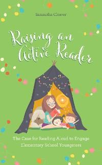Cover Raising an Active Reader