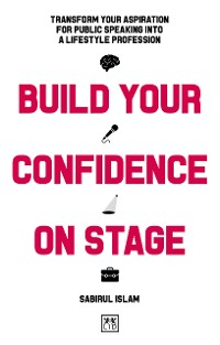Cover Build Your Confidence on Stage