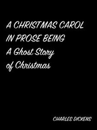 Cover A Christmas Carol In Prose Being A Ghost Story Of Christmas