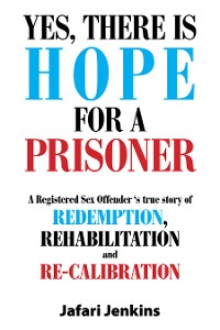Cover Yes, There Is Hope for a Prisoner
