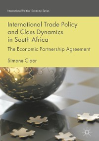 Cover International Trade Policy and Class Dynamics in South Africa