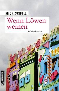 Cover Wenn Löwen weinen