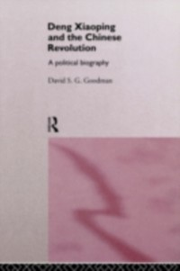 Cover Deng Xiaoping and the Chinese Revolution